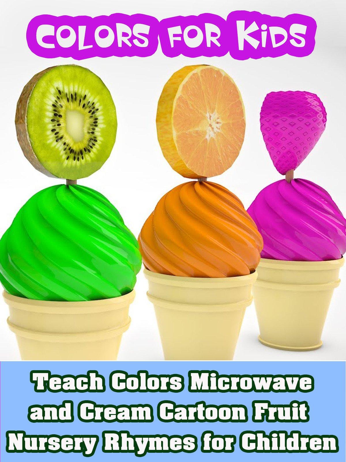 Teach Colors Microwave and Cream Cartoon Fruit Nursery Rhymes for Children