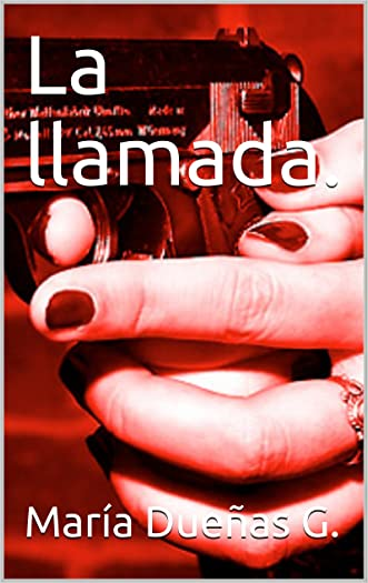 La llamada. (Detective Olivia. nº 1) (Spanish Edition) written by Maria Due%C3%B1as G