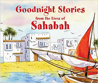 Goodnight Stories from the Lives of Sahabah: Islamic Children's Books on the Quran, the Hadith, and the Prophet Muhammad
