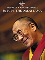 Dalai Lama - Towards A Peaceful World