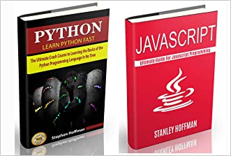 Javascript: Javascript and Python.The Ultimate Crash Course to Learn Python and Javascript Programming(how to program, software development, on to c++) ... HTML, Coding, CSS, Java, PHP Book 11)