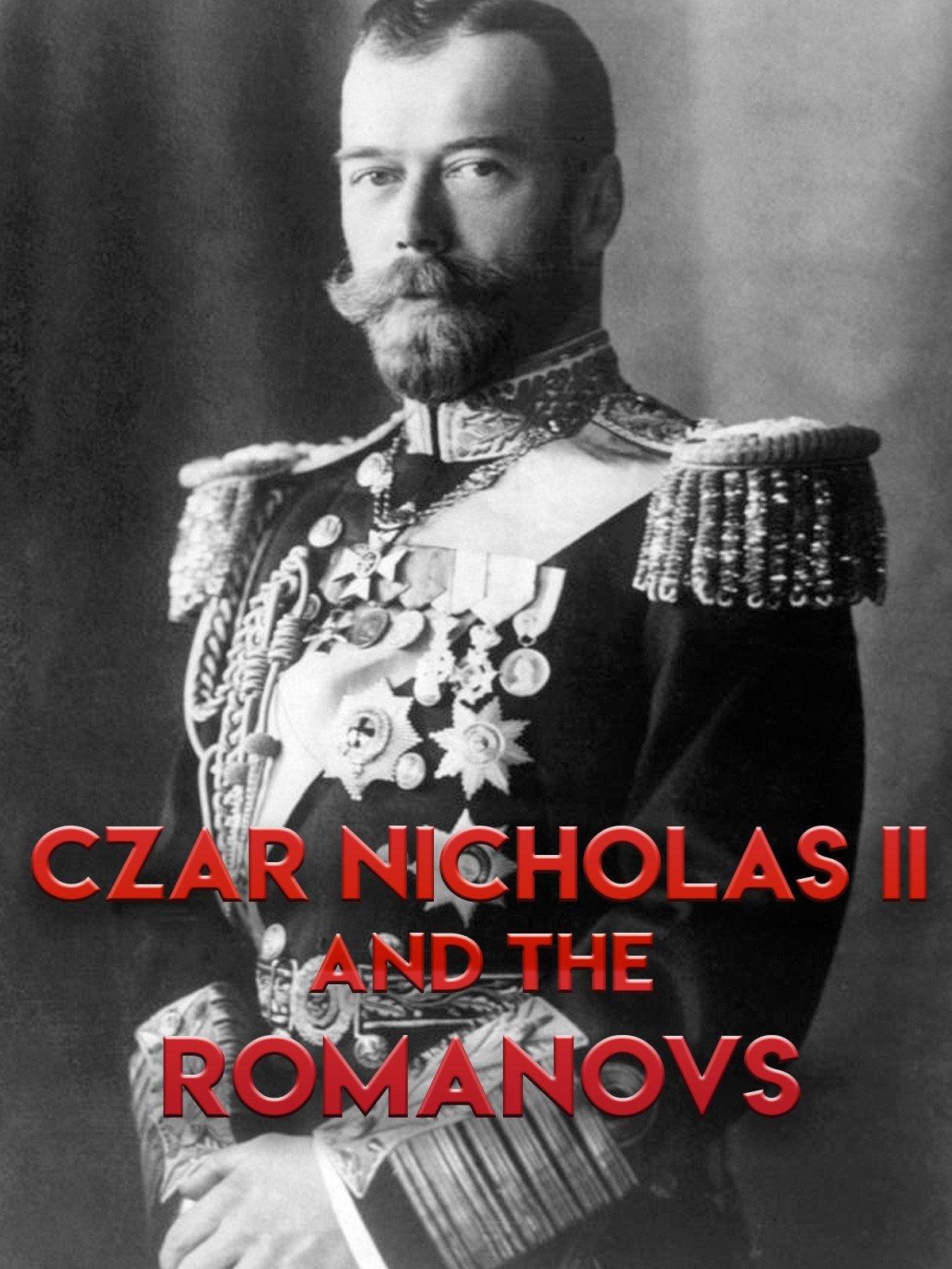 Czar Nicholas II And The Romanovs