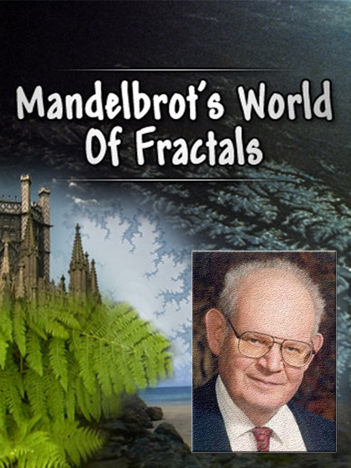 Mandelbrots World of Fractals