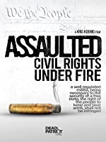 Assaulted: Civil Rights Under Fire [HD]