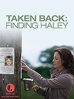 Taken Back: Finding Haley