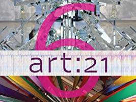 Art21: Art in the Twenty-First Century Season 6 [HD]