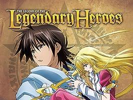 Legend of the Legendary Heroes Season 1