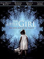 The Little Girl: Das B�se hat einen Namen