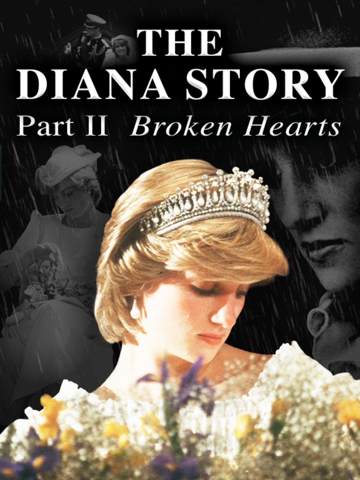The Diana Story: Part II: Broken Hearts