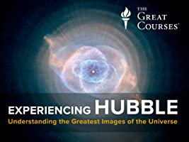 Experiencing Hubble: Understanding the Greatest Images of the Universe [HD]