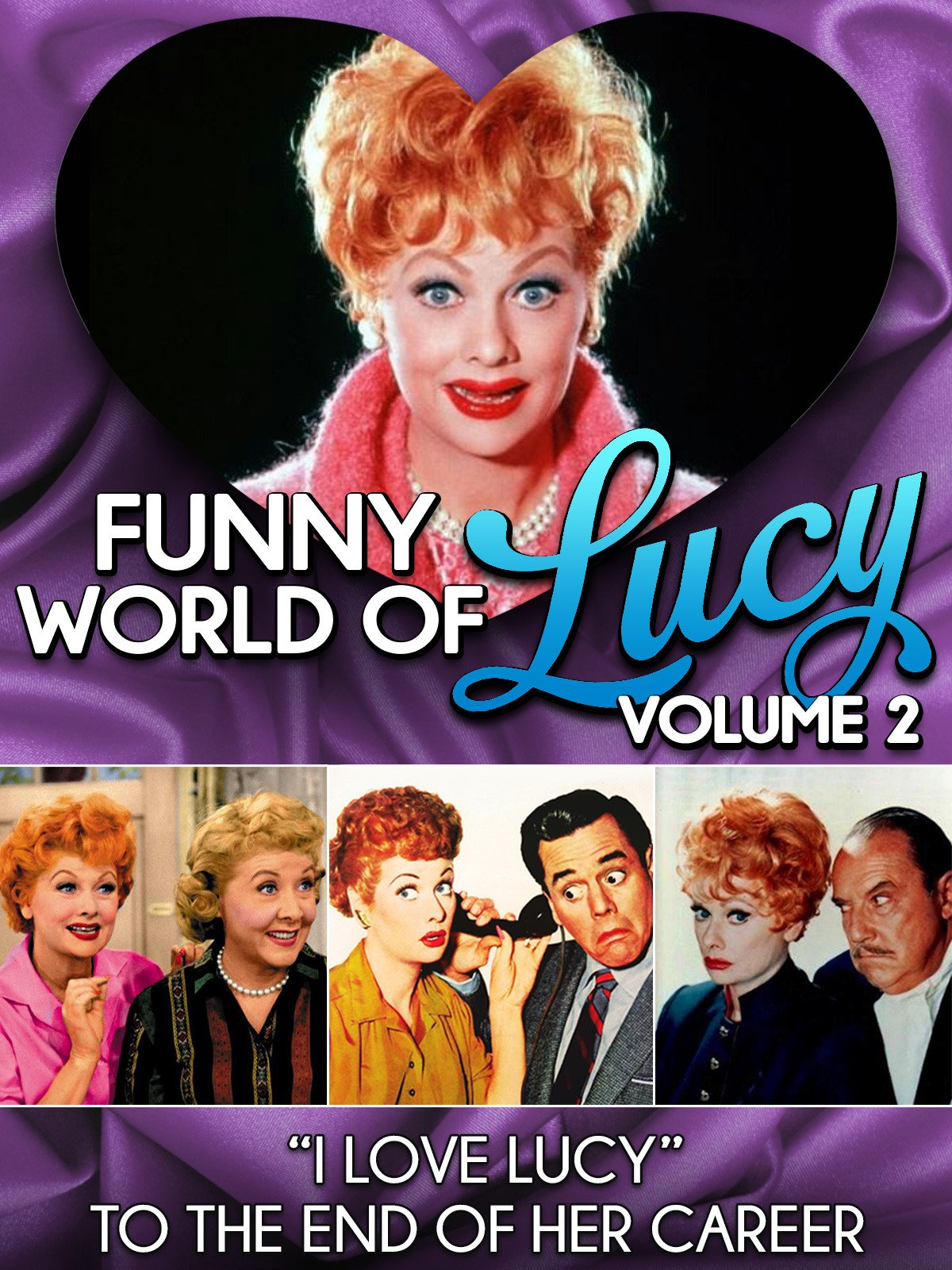 "Funny World of Lucy, Volume 2...""I Love Lucy"" To The End of Her Career"