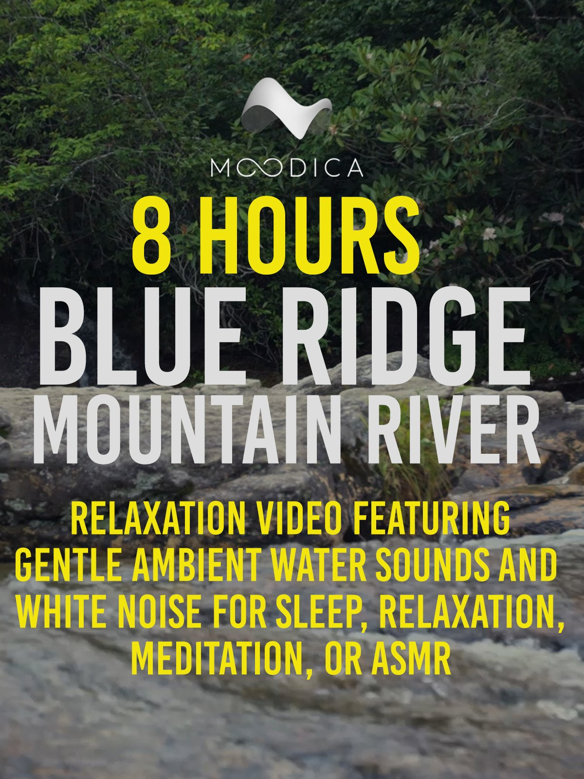 8 Hours: Blue Ridge Mountain River: Relaxation Video Featuring Gentle Ambient Water Sounds and White Noise For Sleep, Relaxation, Meditation or ASMR