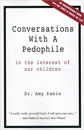 Conversations With A Pedophile: In the Interest of Our Children