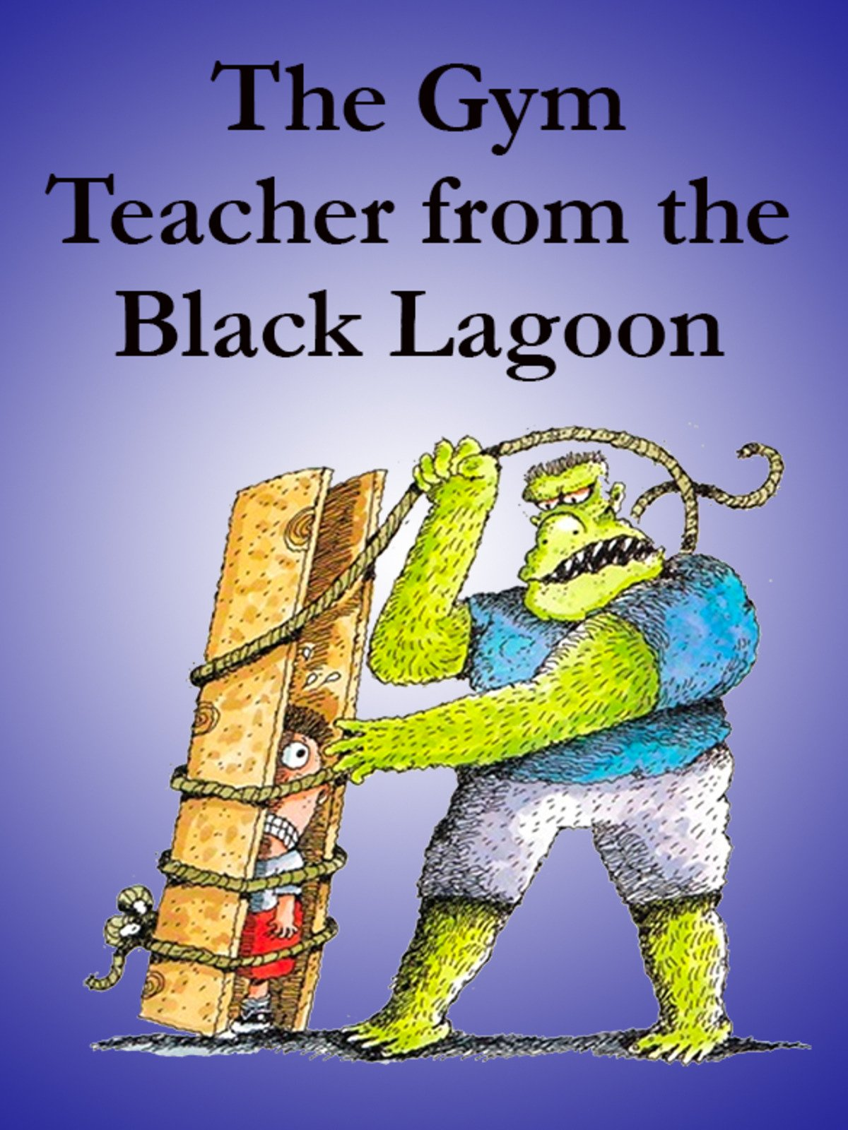The Gym Teacher from the Black Lagoon on Amazon Prime Instant Video UK