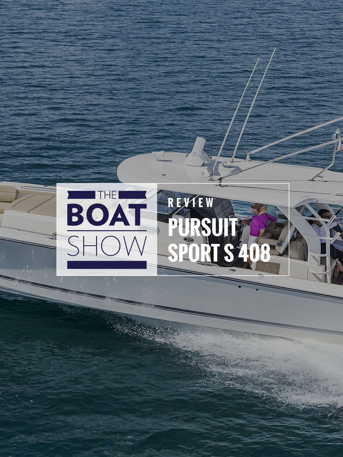 Review: Pursuit Sport S 408 - The Boat Show on Amazon Prime Video UK