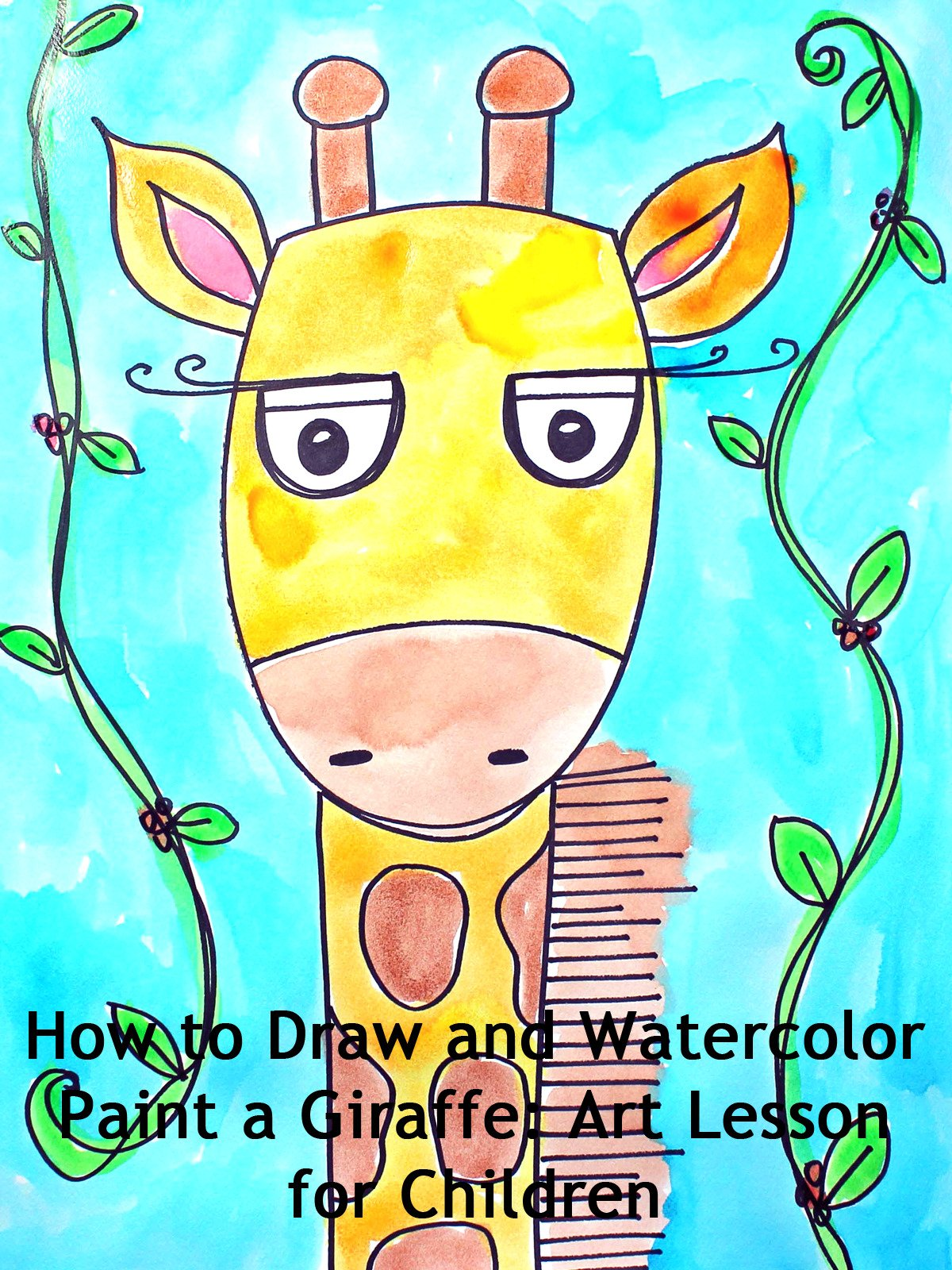 How to Draw and Watercolor Paint a Giraffe: Art Lesson for Children
