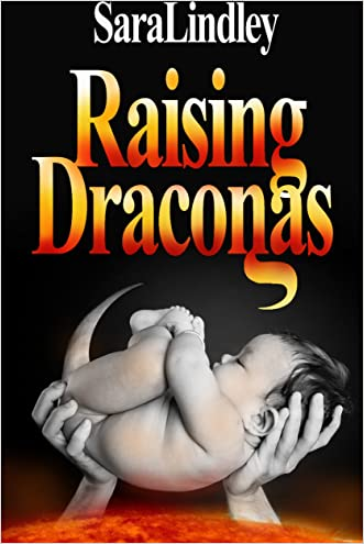 Raising Draconas written by Sara Lindley