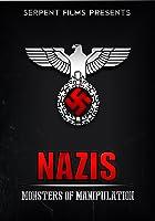 Nazis: Monsters of Manipulation