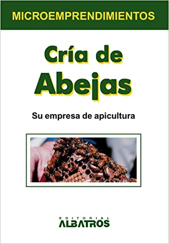 Cría de abejas (Microemprendimientos / Small Business) (Spanish Edition)