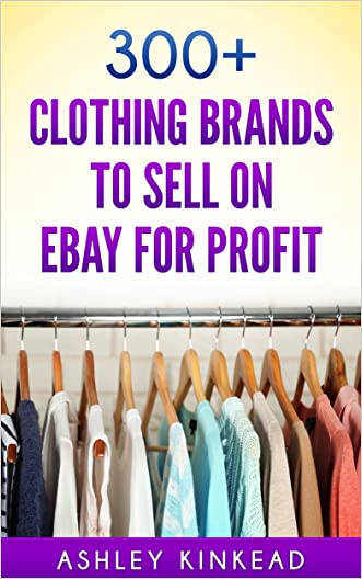 300+ Clothing Brands to Sell on eBay for Profit - Launch a Home Business and Start Making Money Today