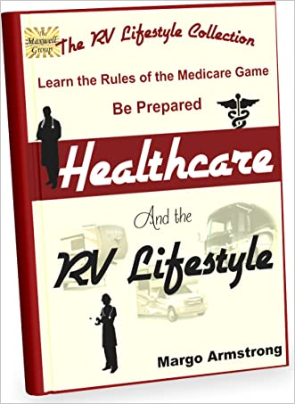 Healthcare and the RV Lifestyle: Learn the Rules of the Medicare Game