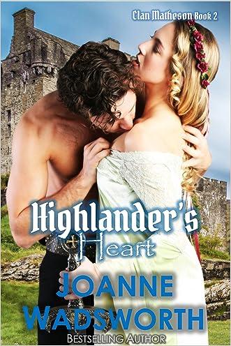 Highlander's Heart (Clan Matheson Book 2) written by Joanne Wadsworth