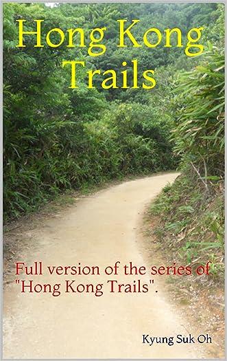 "Hong Kong Trails: Full version of the series of ""Hong Kong Trails""."