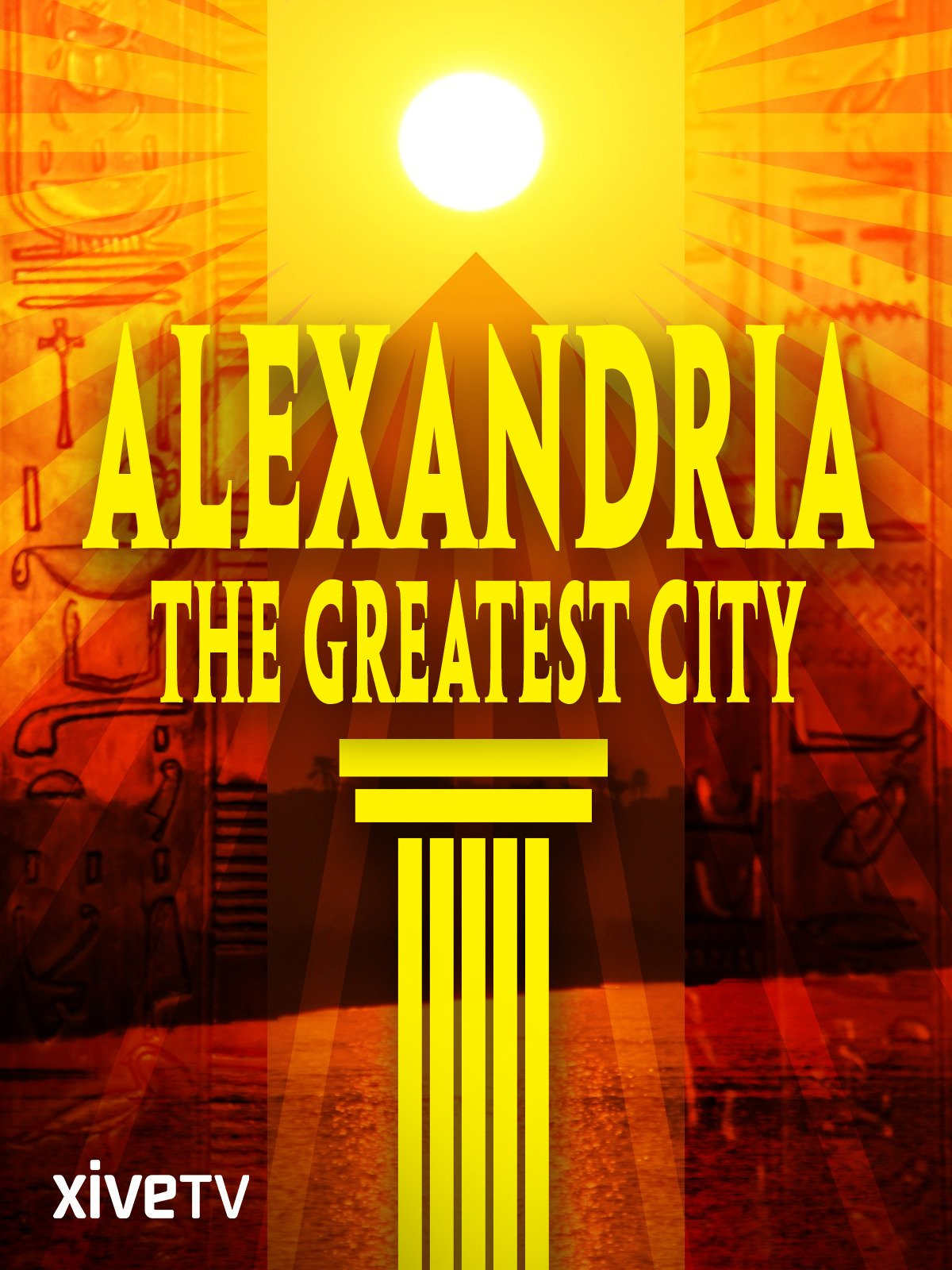 Alexandria: The Greatest City