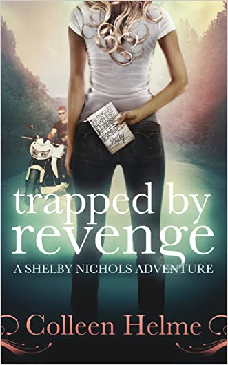 Trapped By Revenge: A Shelby Nichols Adventure written by Colleen Helme