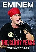 Eminem - Glory Years Unauthorized