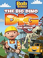 Bob The Builder: Big Dino Dig Movie