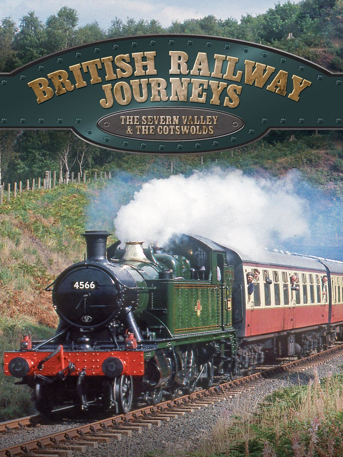 British Railway Journeys: The Severn Valley & The Cotswolds