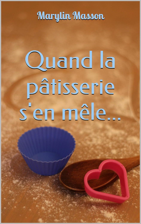 Quand la pâtisserie s'en mêle... - Marylin Masson 81nYU-CDNOL._SL1500_