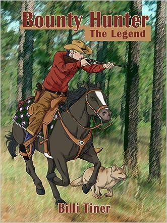 Bounty Hunter: The Legend written by Billi Tiner