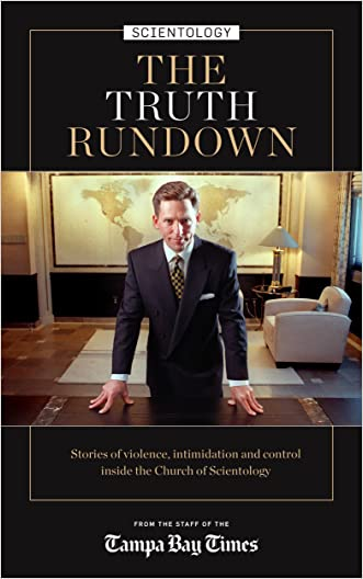 The Truth Rundown: Stories of violence, intimidation and control in the world of Scientology written by The staff of the Tampa Bay Times