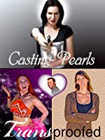 Casting Pearls/Transproofed Double Feature (Streaming)