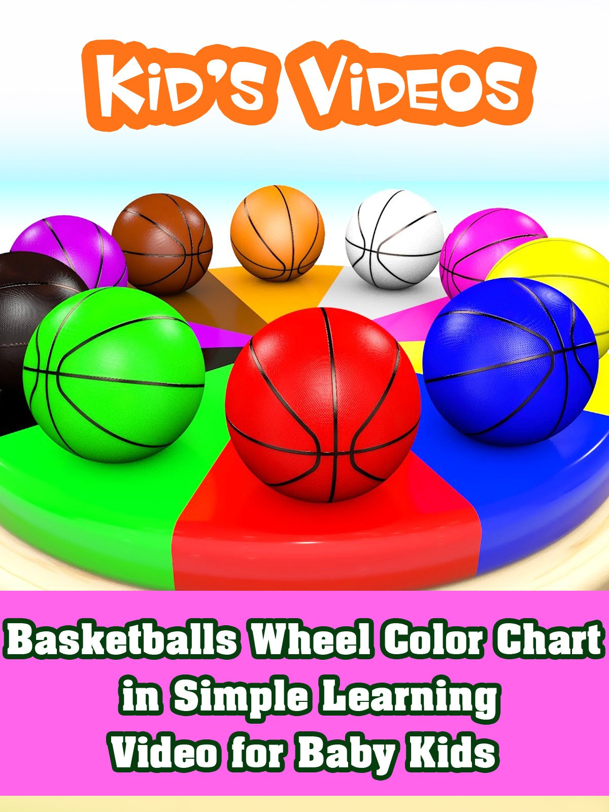 Basketballs Wheel Color Chart in Simple Learning Video for Baby Kids