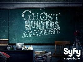 Ghost Hunters Academy Season 1