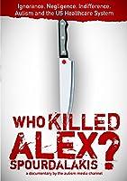 Who Killed Alex Spourdalakis?