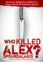 Who Killed Alex Spourdalakis?