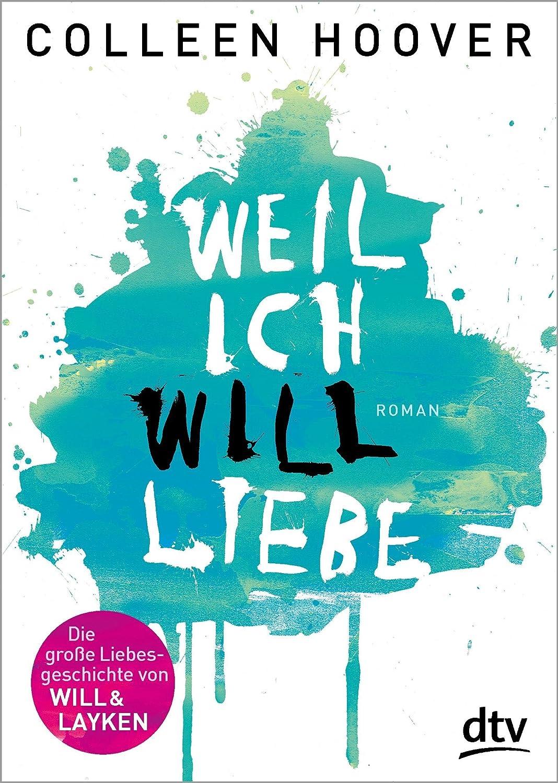 http://www.amazon.de/Weil-ich-Will-liebe-Roman/dp/3423715847/ref=sr_1_1?s=books&ie=UTF8&qid=1398411074&sr=1-1&keywords=weil+ich+will+liebe