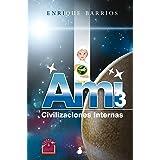 Ami 3. Civilizaciones internas (Spanish Edition)