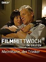 FilmMittwoch im Ersten: Mein Mann, der Trinker