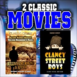 Two Classic Movies: Bulldog Drummond in Africa and Clancy Street Boys