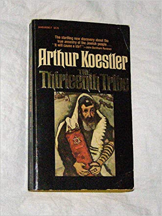 The Thirteenth Tribe: The Kazar Empire and Its Heritage written by Arthur Koestler