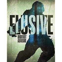 Elusive: Bigfoot Abroad
