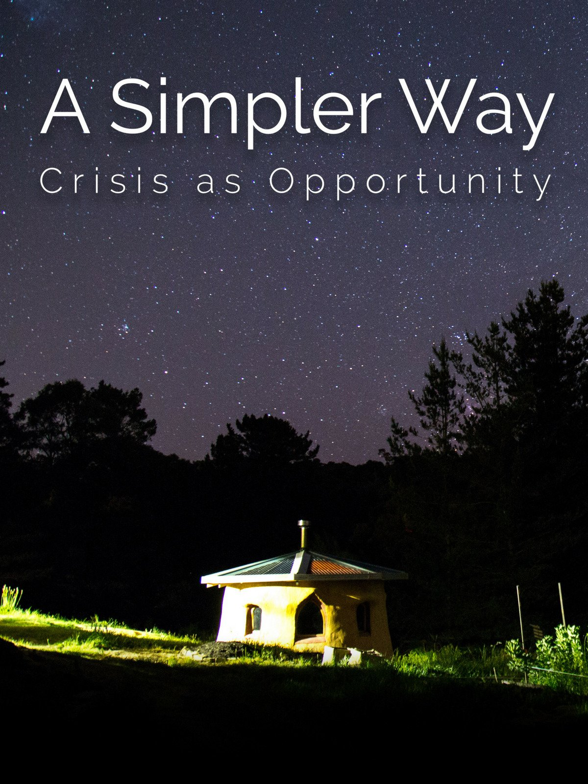 A Simpler Way: Crisis as Opportunity