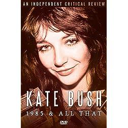 Bush, Kate - 1985 & All That