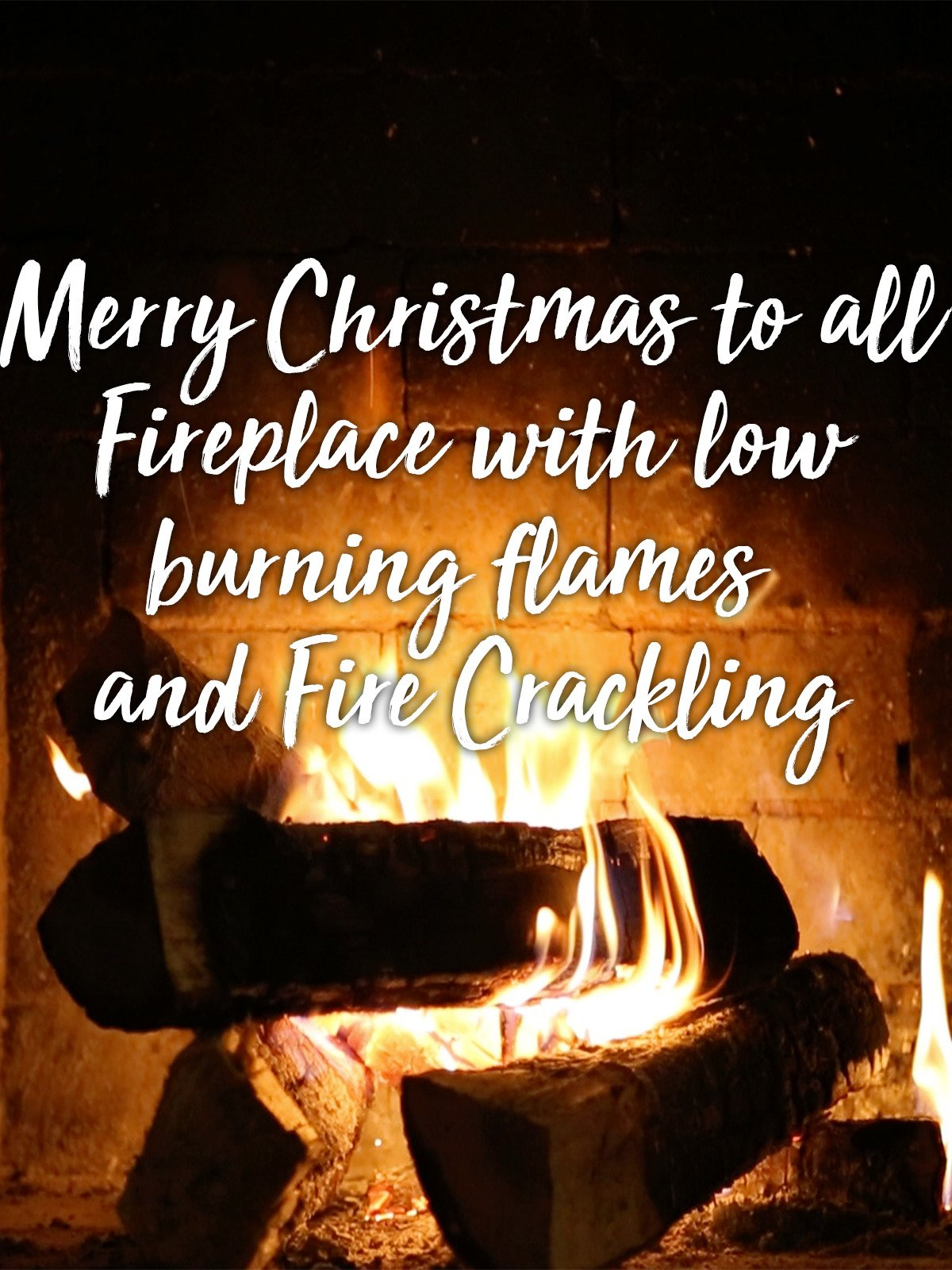 Merry Christmas to all Fireplace with low burning flames and Fire Crackling