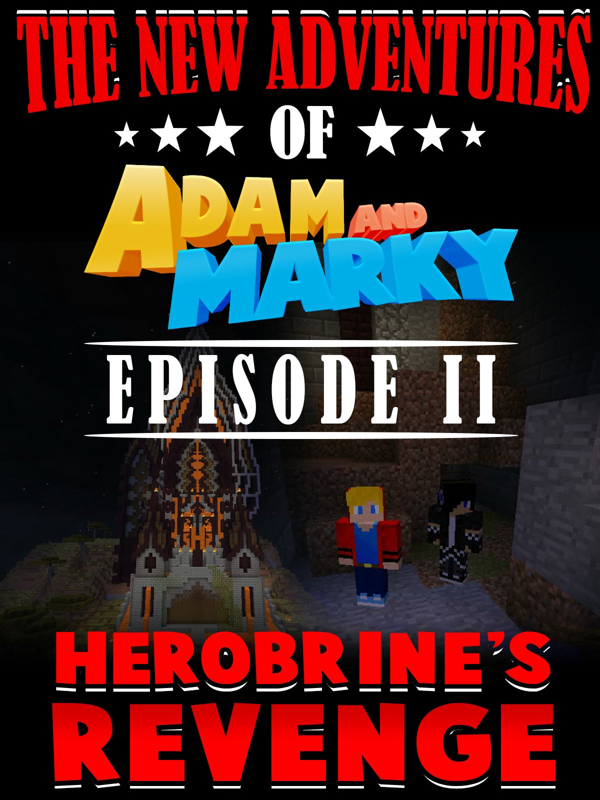 The New Adventures of Adam and Marky Episode II Herobrine's Revenge